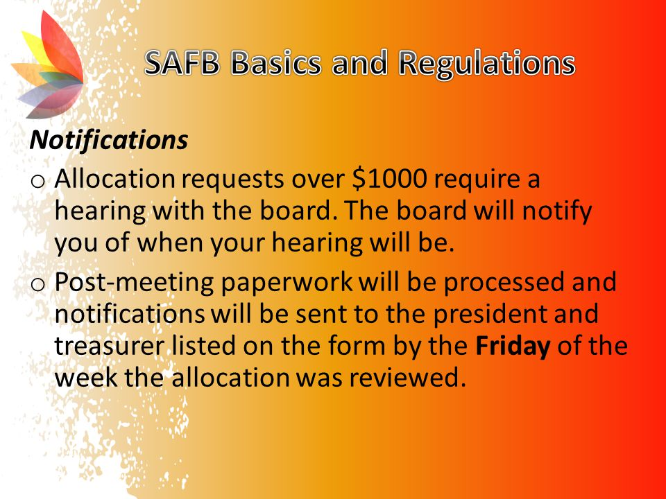 Notifications o Allocation requests over $1000 require a hearing with the board.