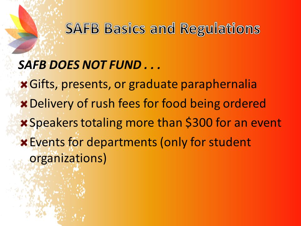 SAFB DOES NOT FUND...