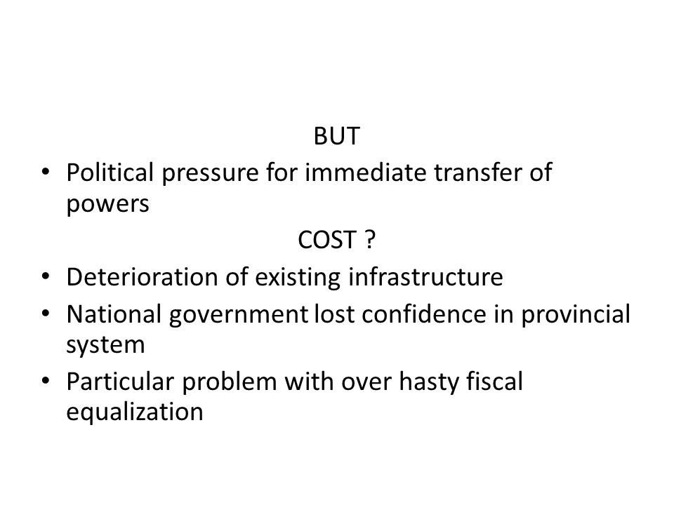 BUT Political pressure for immediate transfer of powers COST .
