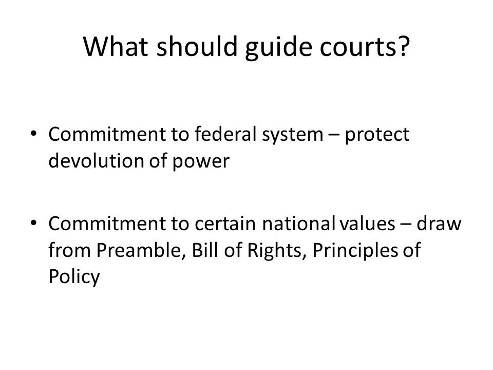 What should guide courts.