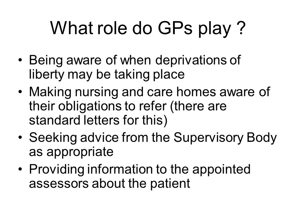 What role do GPs play .