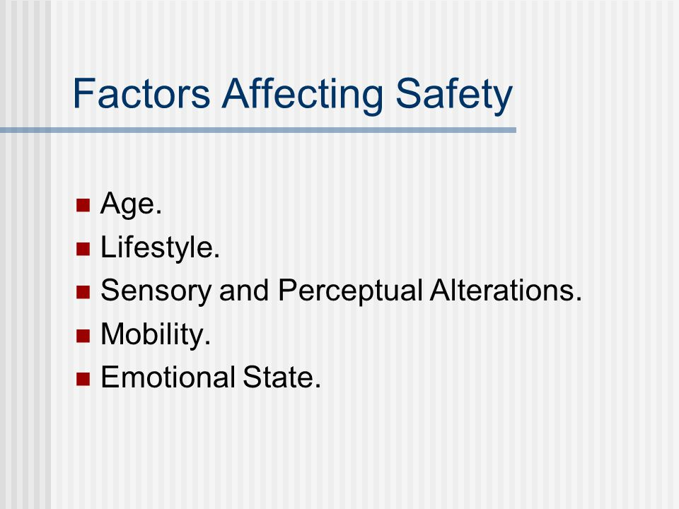 Factors Affecting Safety Age. Lifestyle. Sensory and Perceptual Alterations.