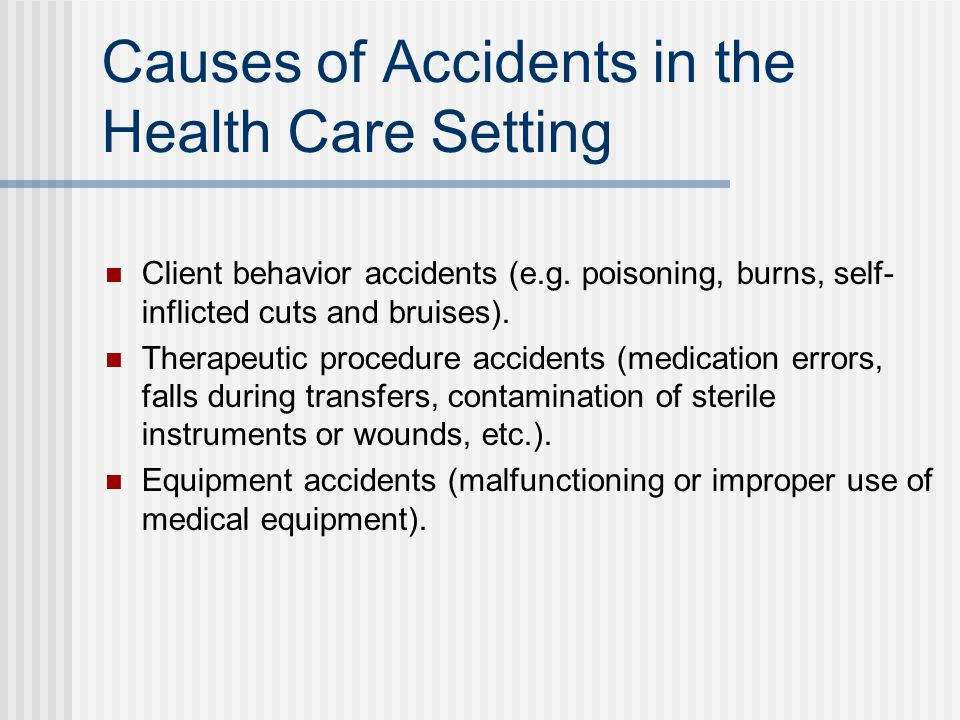 Causes of Accidents in the Health Care Setting Client behavior accidents (e.g.