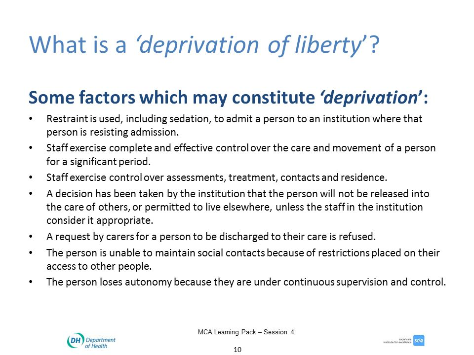 10 MCA Learning Pack – Session 4 What is a 'deprivation of liberty'.