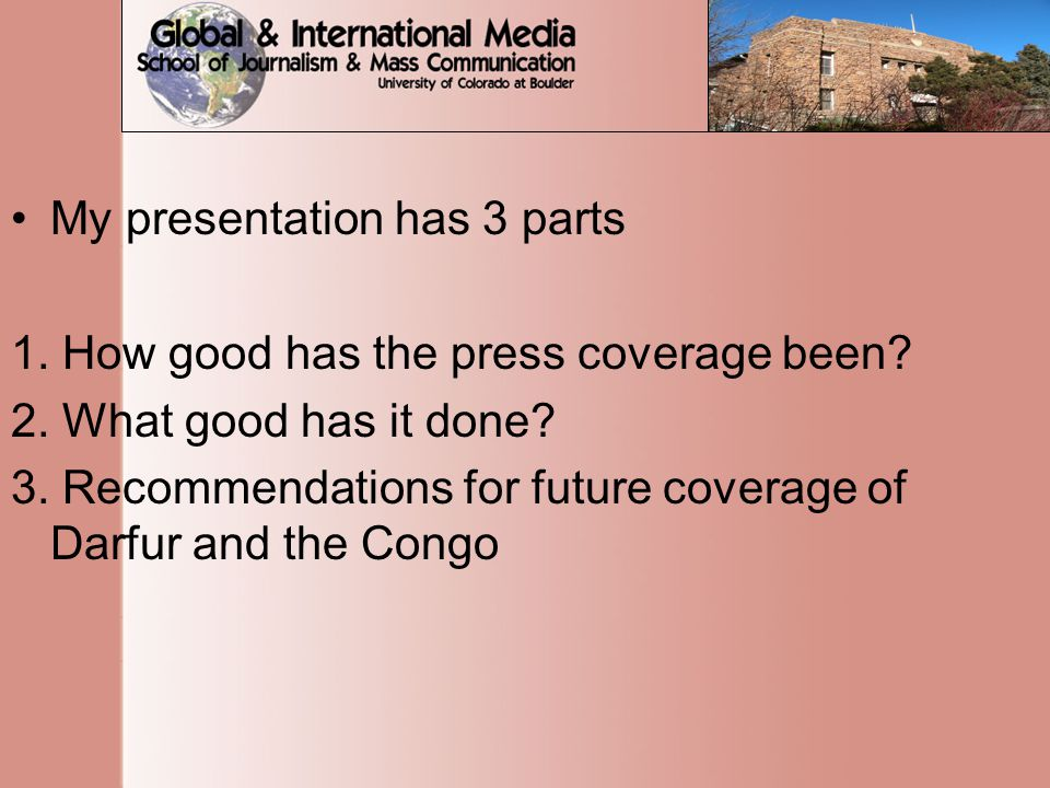 My presentation has 3 parts 1. How good has the press coverage been.