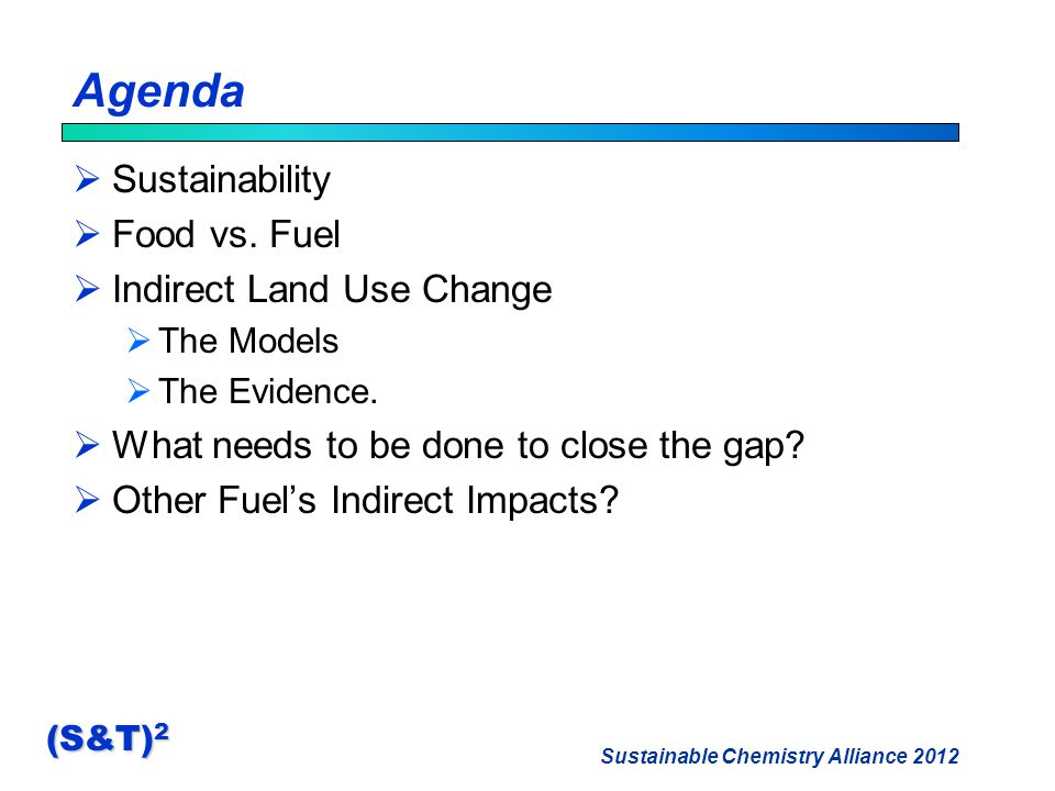 Sustainable Chemistry Alliance 2012 (S&T) 2 Agenda  Sustainability  Food vs.