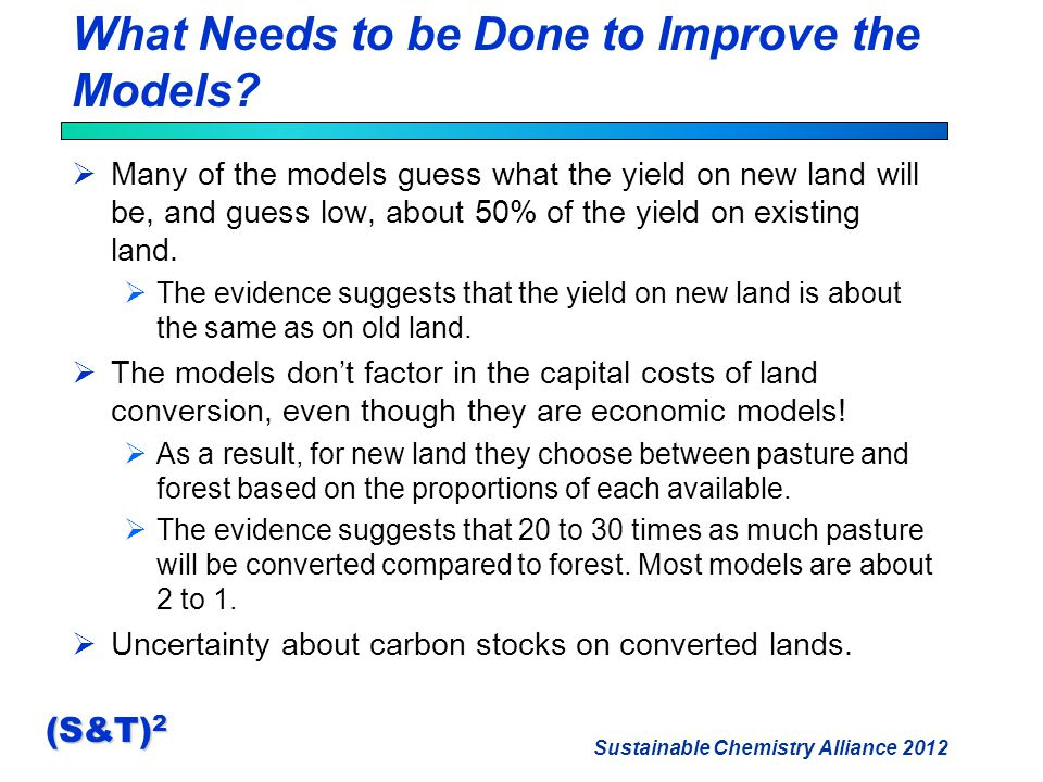 Sustainable Chemistry Alliance 2012 (S&T) 2 What Needs to be Done to Improve the Models.