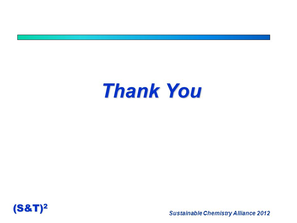 Sustainable Chemistry Alliance 2012 (S&T) 2 Thank You