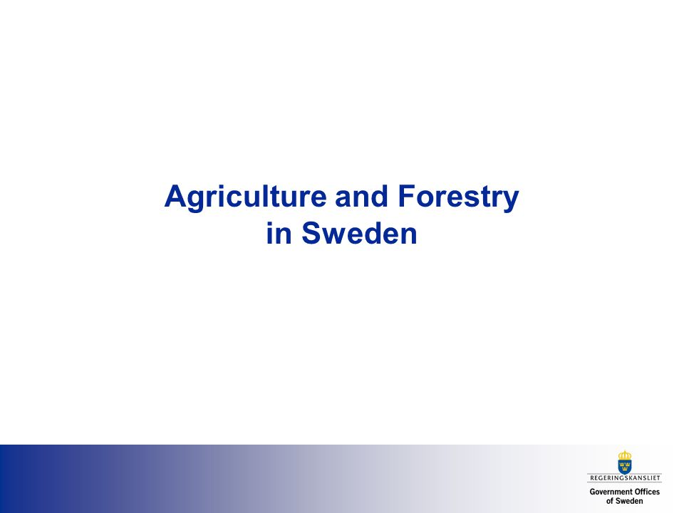Agriculture and Forestry in Sweden