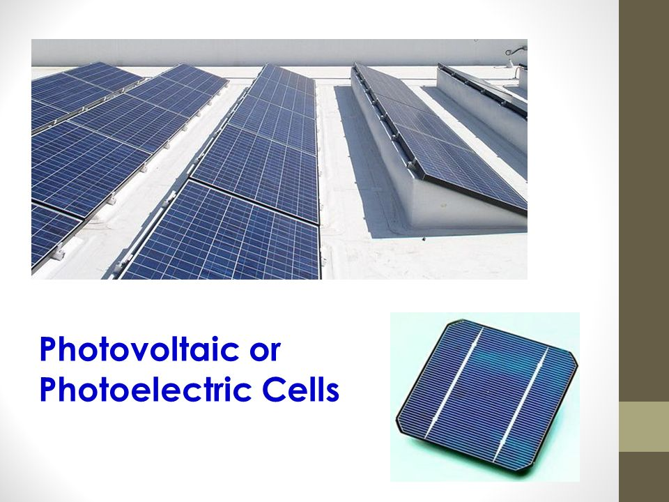 Photovoltaic or Photoelectric Cells