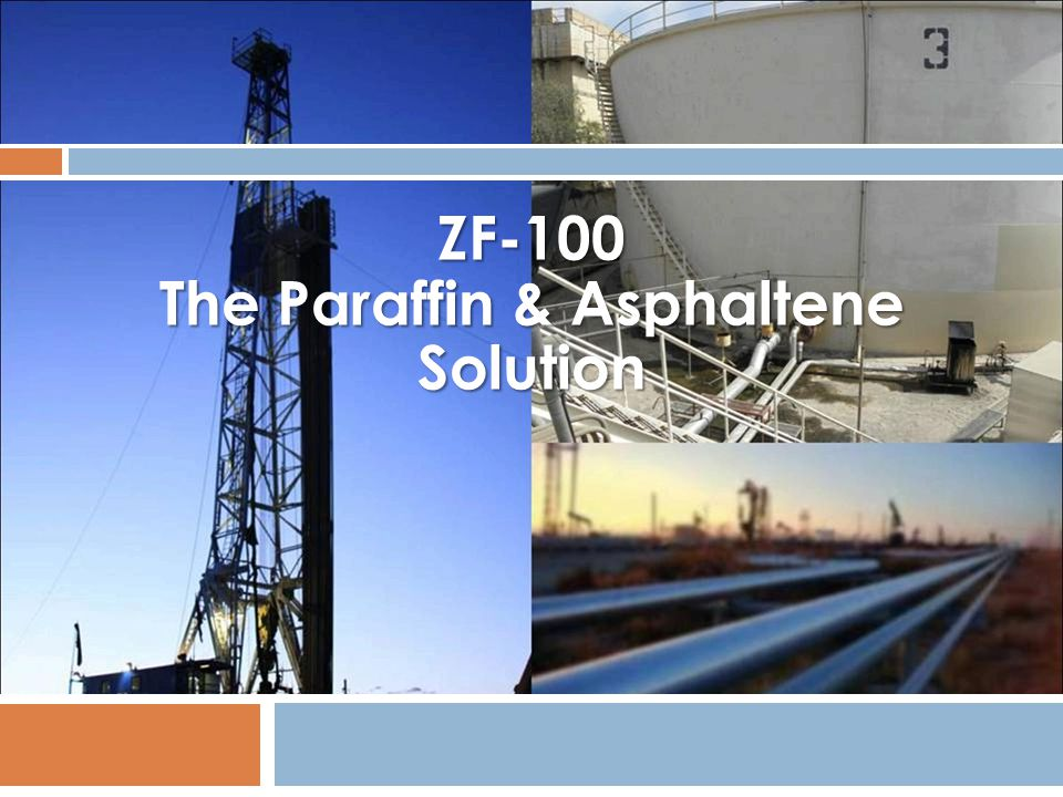ZF-100 The Paraffin & Asphaltene Solution