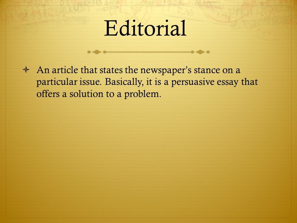 Editorial Writing Editorial  An Article That States The  Editorial  An Article That States The Newspapers Stance On A Particular  Issue