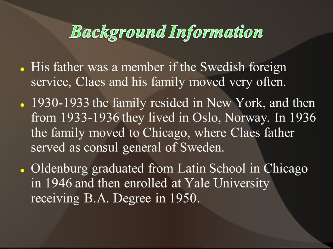 His father was a member if the Swedish foreign service, Claes and his family moved very often.