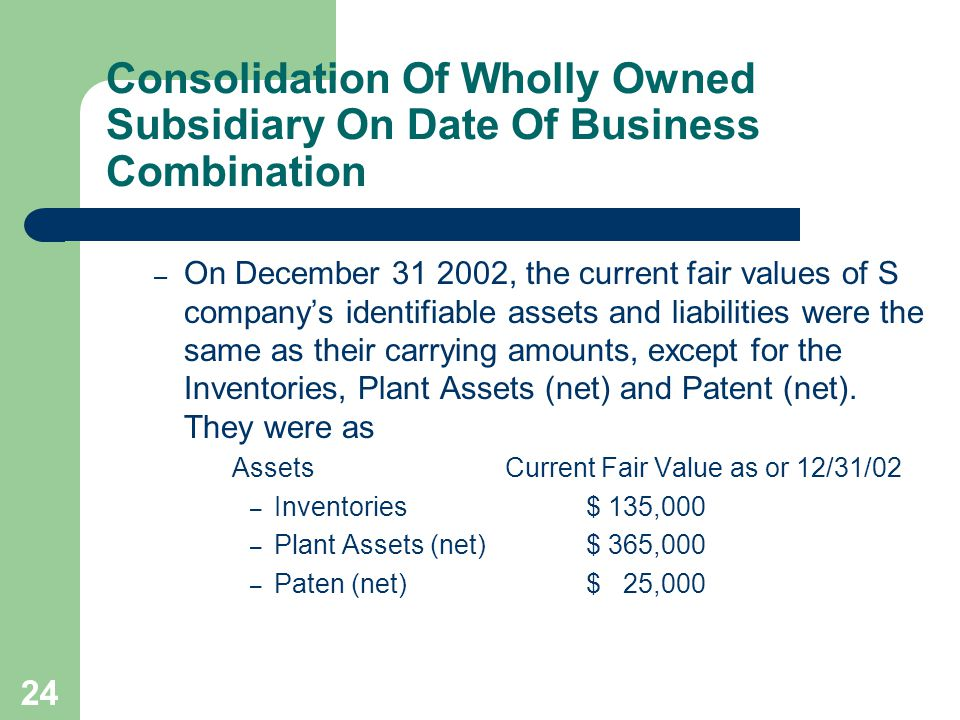 23 Consolidation Of Wholly Owned Subsidiary On Date Of Business Combination