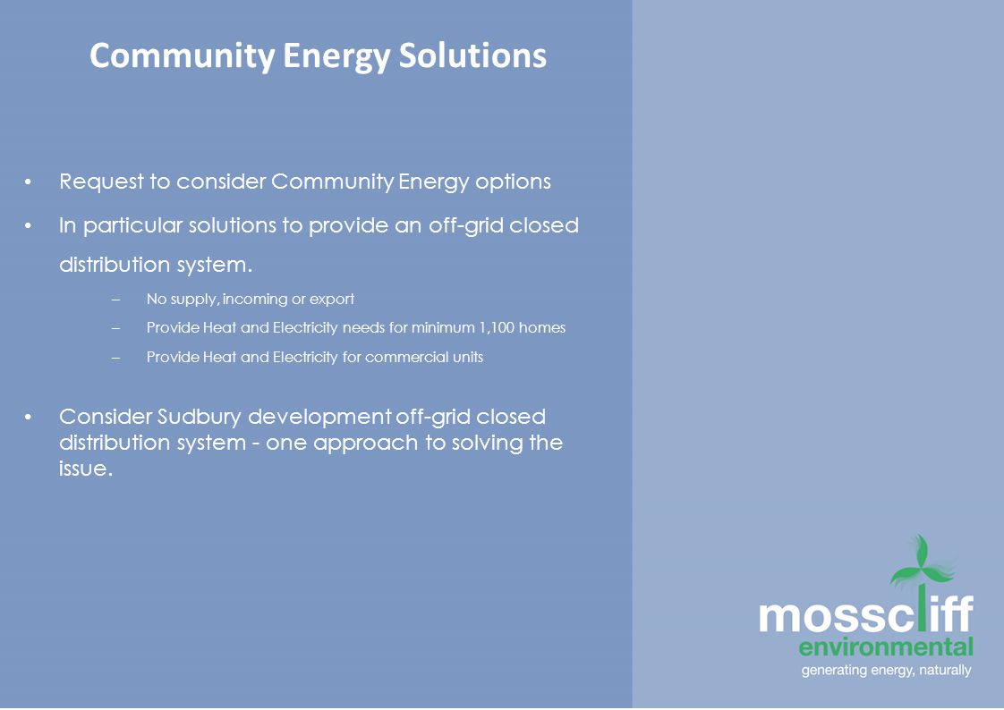 Community Energy Solutions Request to consider Community Energy options In particular solutions to provide an off-grid closed distribution system.