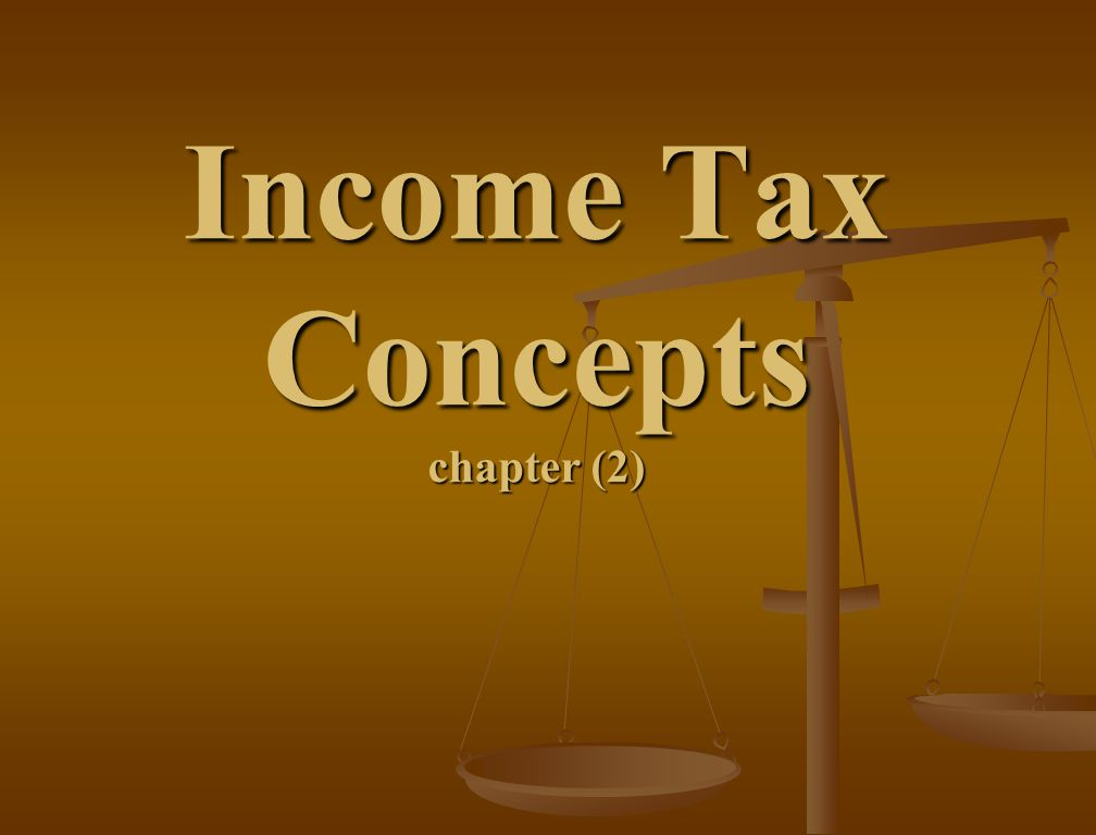 Income Tax Concepts chapter (2)