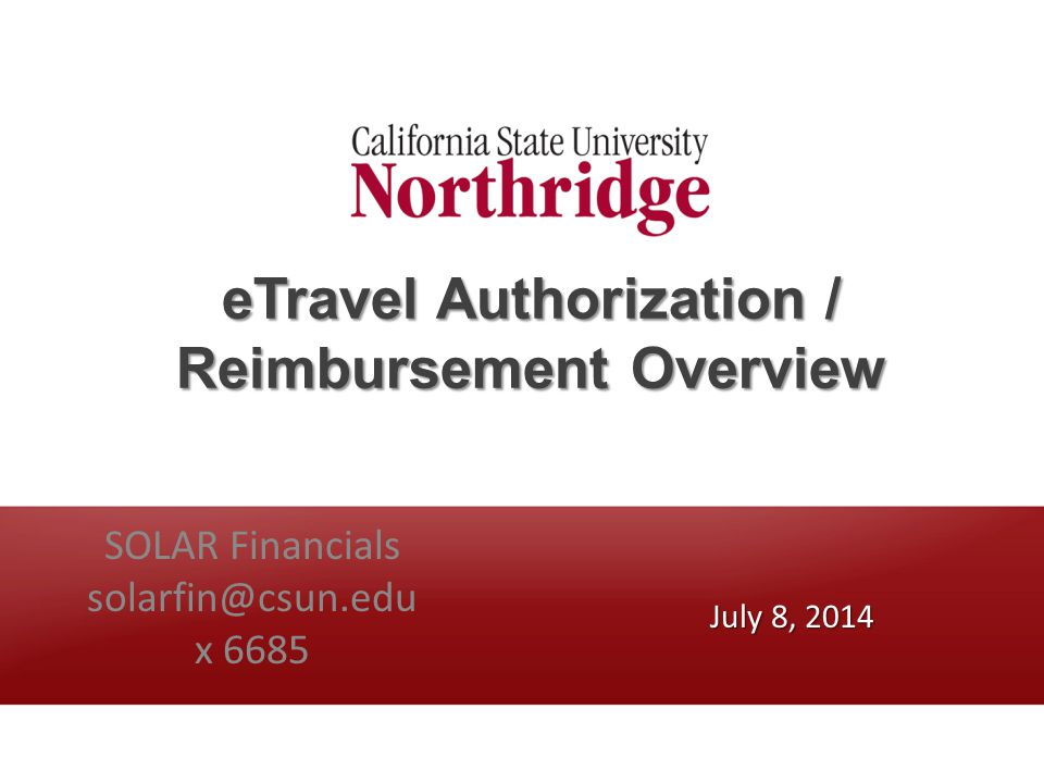 eTravel Authorization / Reimbursement Overview SOLAR Financials x 6685 July 8, 2014