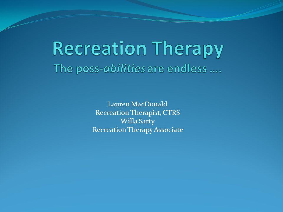 Lauren Macdonald Recreation Therapist Ctrs Willa Sarty Recreation