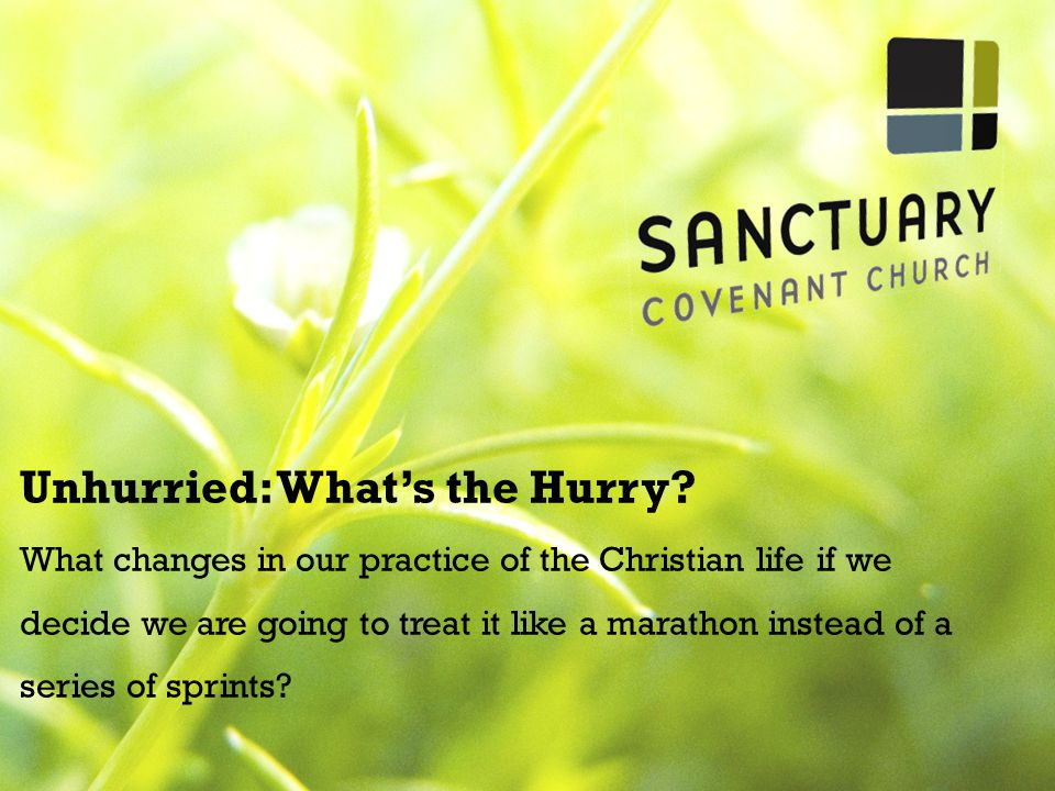 Unhurried: What's the Hurry.
