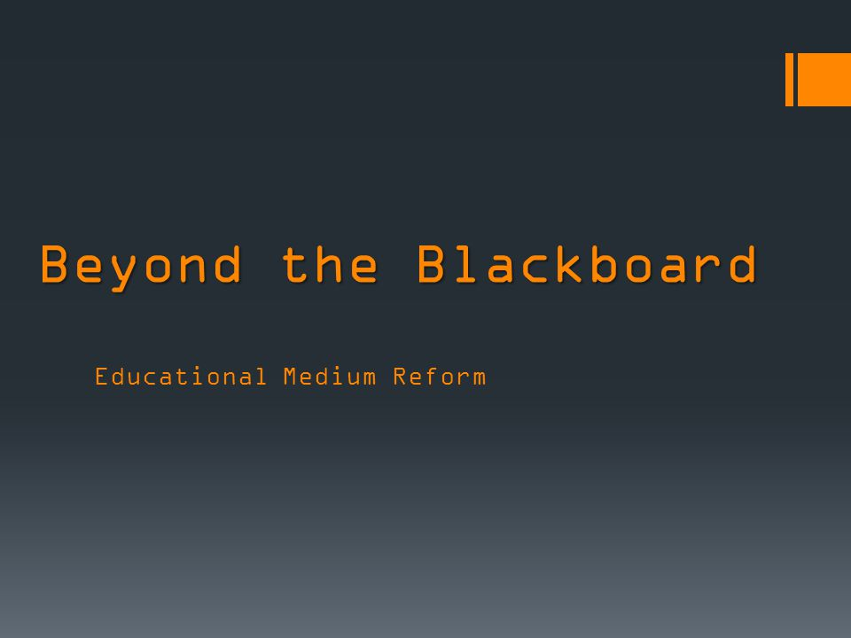 beyond the blackboard educational medium reform welcome to the