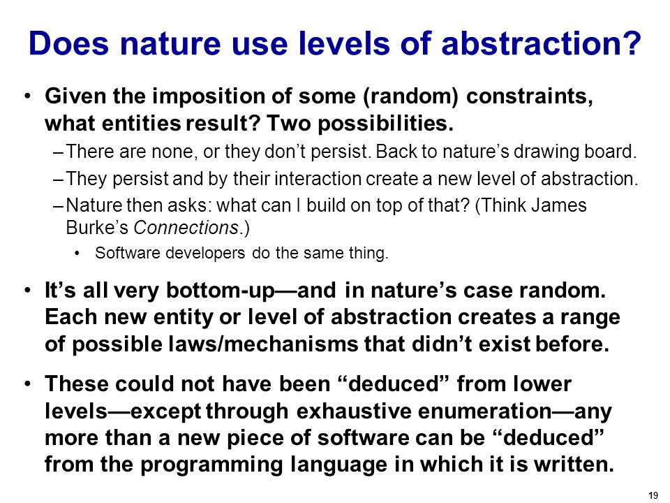 19 Does nature use levels of abstraction.