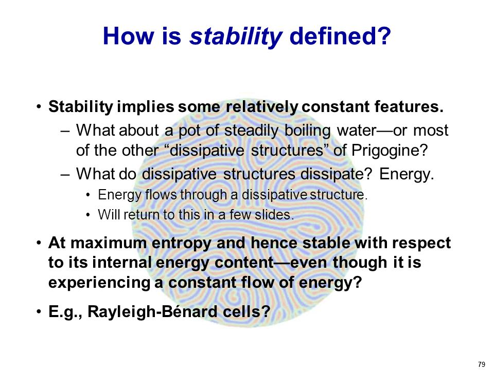 79 How is stability defined. Stability implies some relatively constant features.