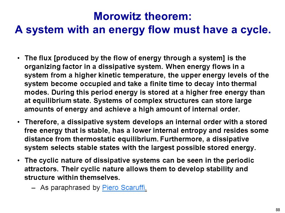 88 Morowitz theorem: A system with an energy flow must have a cycle.