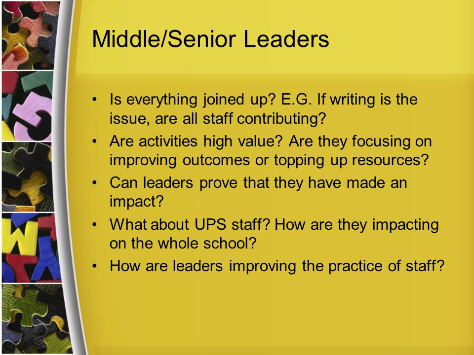 Middle/Senior Leaders Is everything joined up. E.G.
