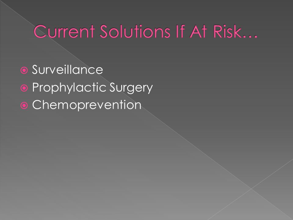  Surveillance  Prophylactic Surgery  Chemoprevention