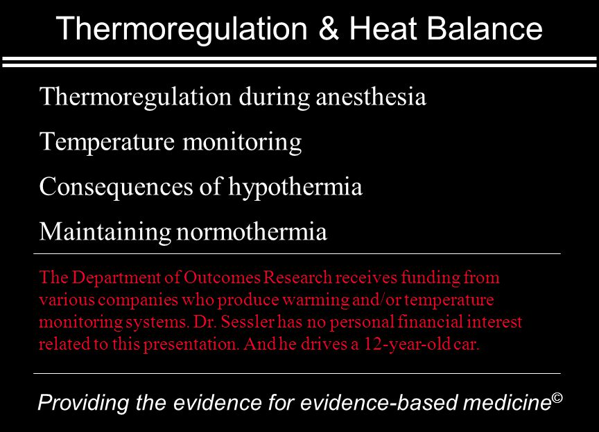 Department of O UTCOMES R ESEARCH  Thermoregulation & Heat