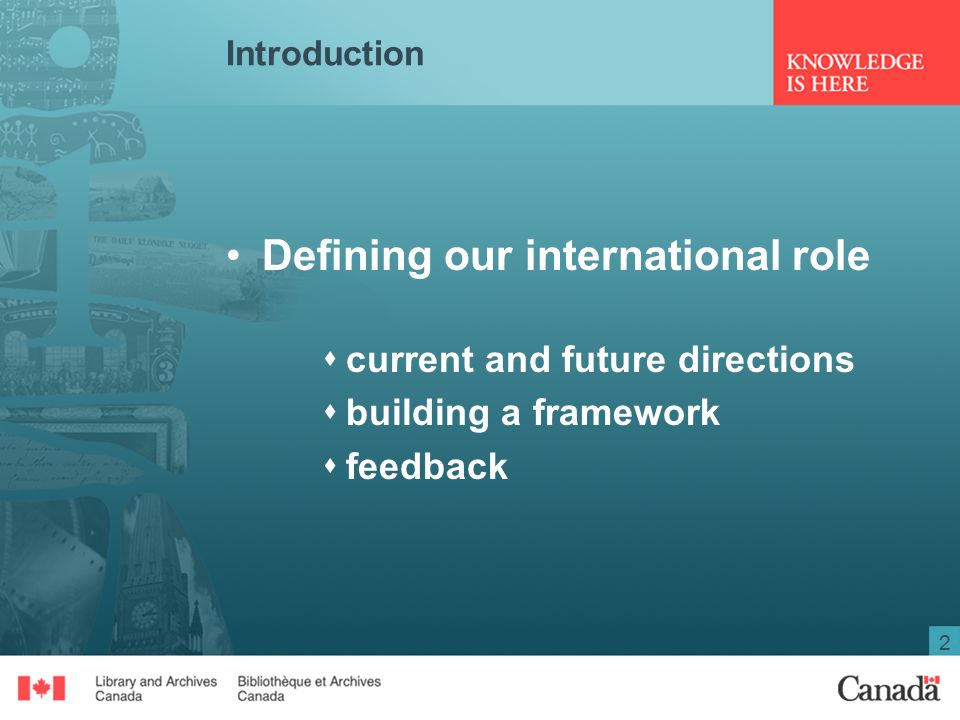 2 Introduction Defining our international role  current and future directions  building a framework  feedback