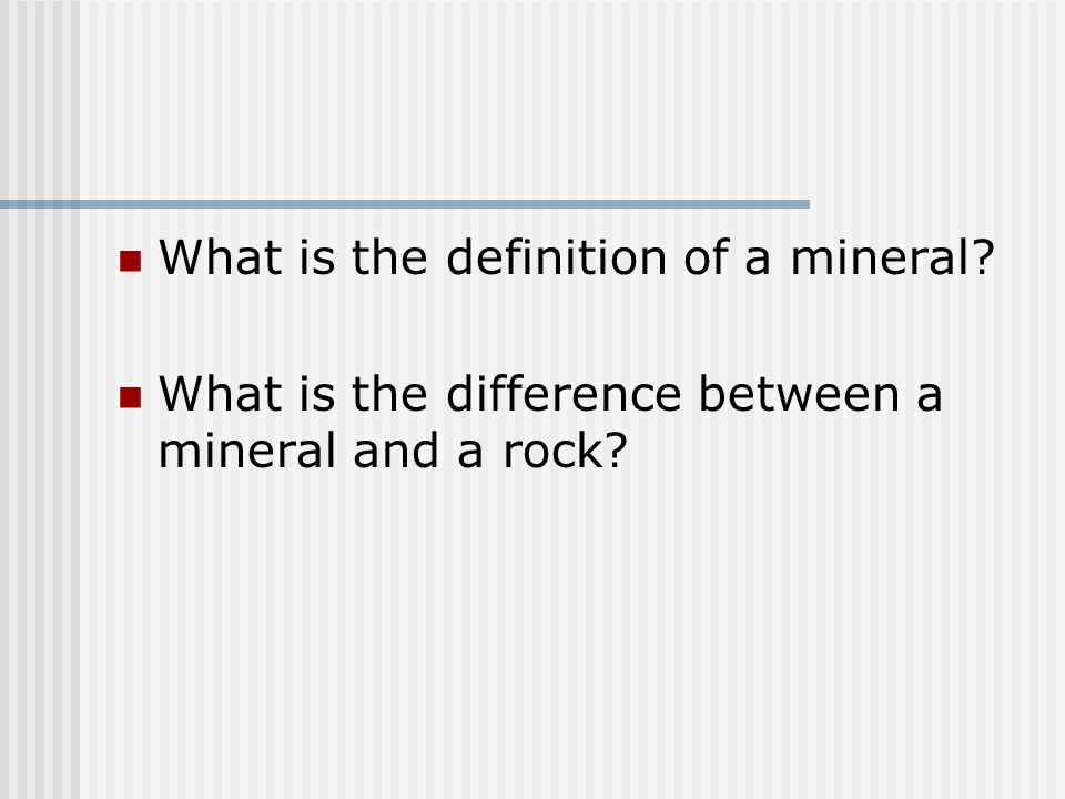 What is the definition of a mineral What is the difference between a mineral and a rock