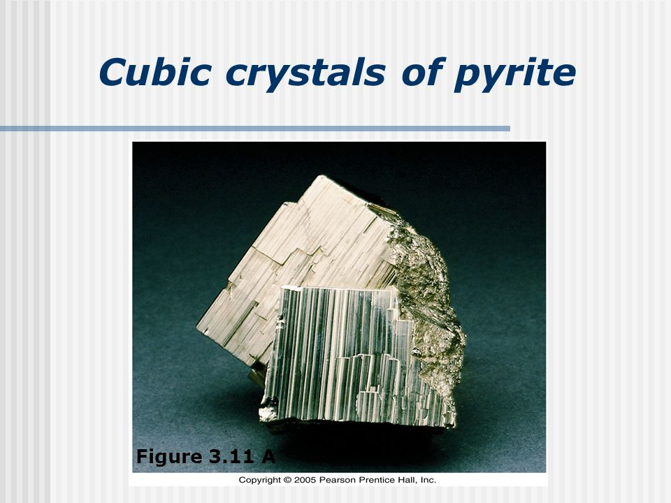 Cubic crystals of pyrite Figure 3.11 A