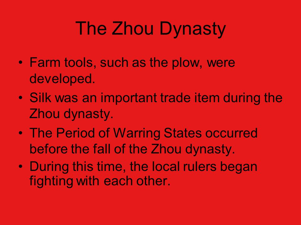 The Zhou Dynasty Farm tools, such as the plow, were developed.