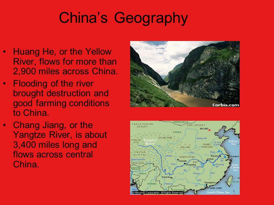 China's Geography Huang He, or the Yellow River, flows for more than 2,900 miles across China.