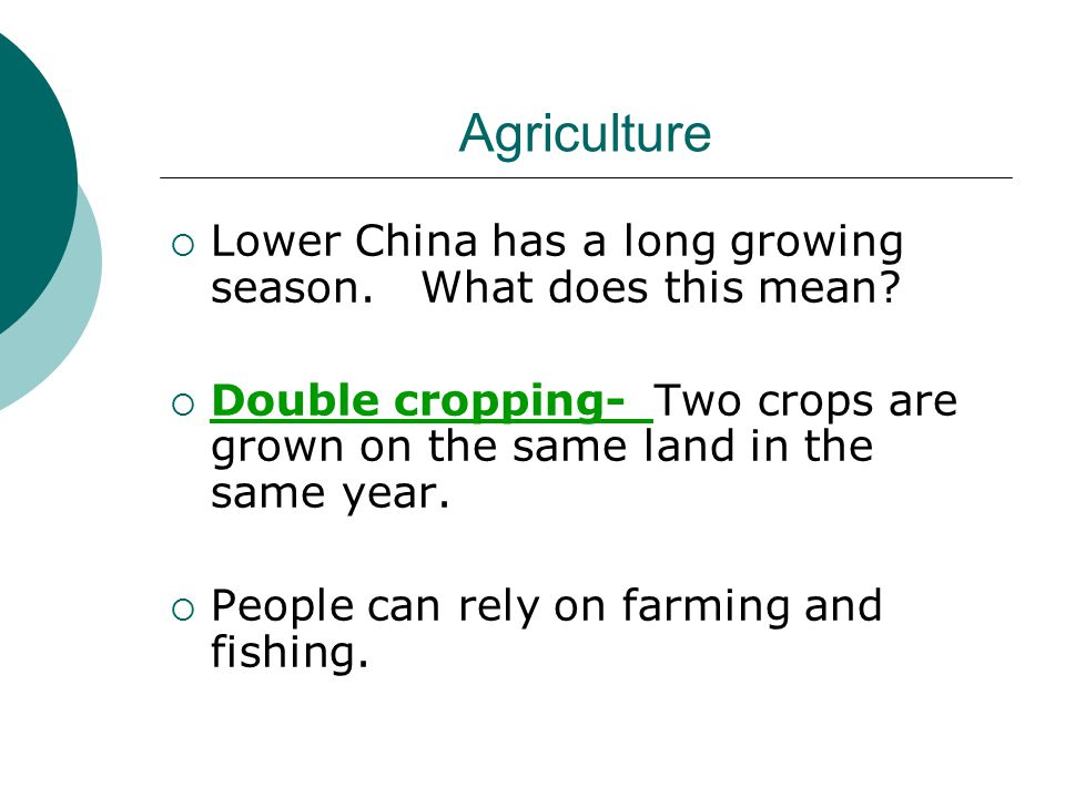 Agriculture  Lower China has a long growing season.