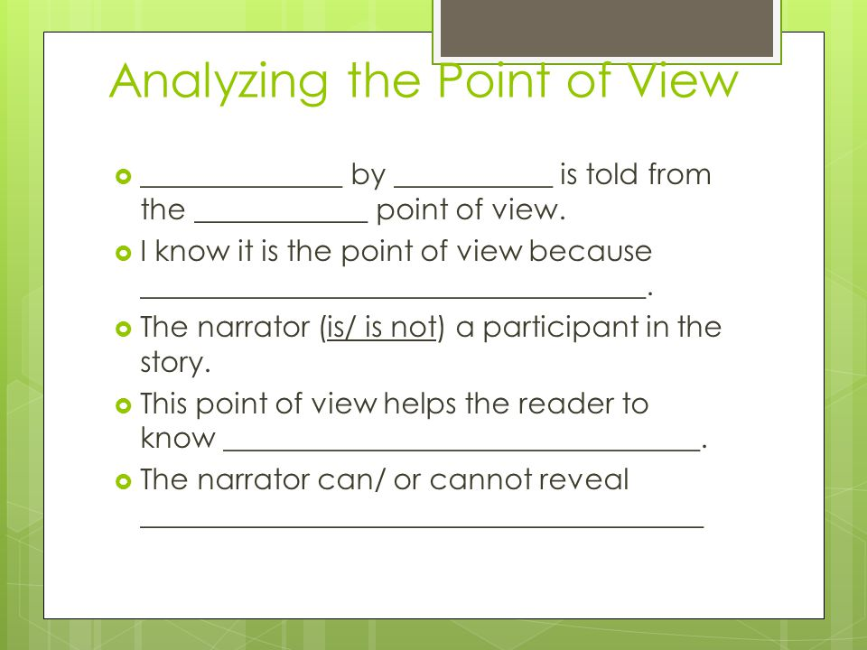 Analyzing the Point of View  ______________ by ___________ is told from the ____________ point of view.