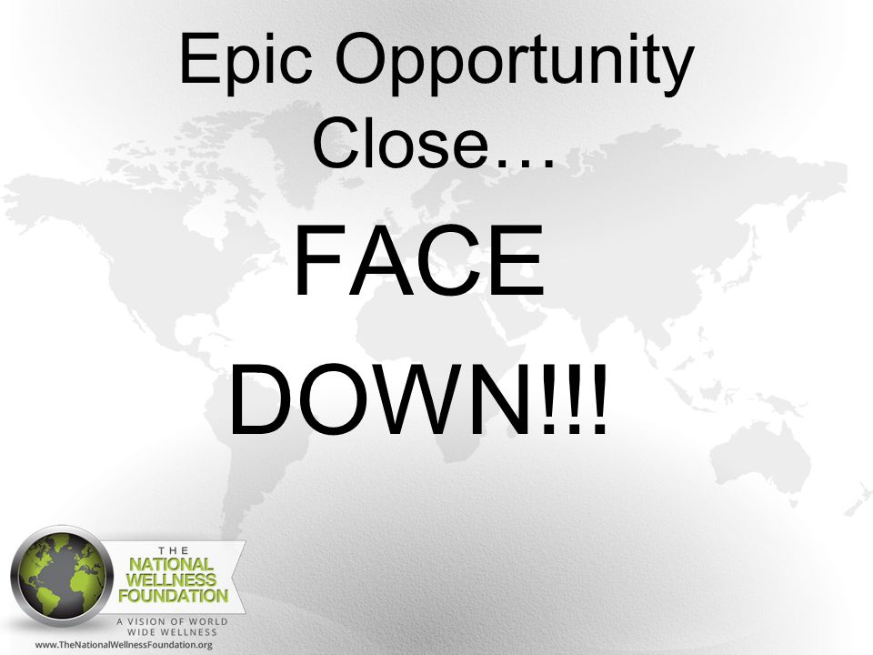 Epic Opportunity Close… FACE DOWN!!!