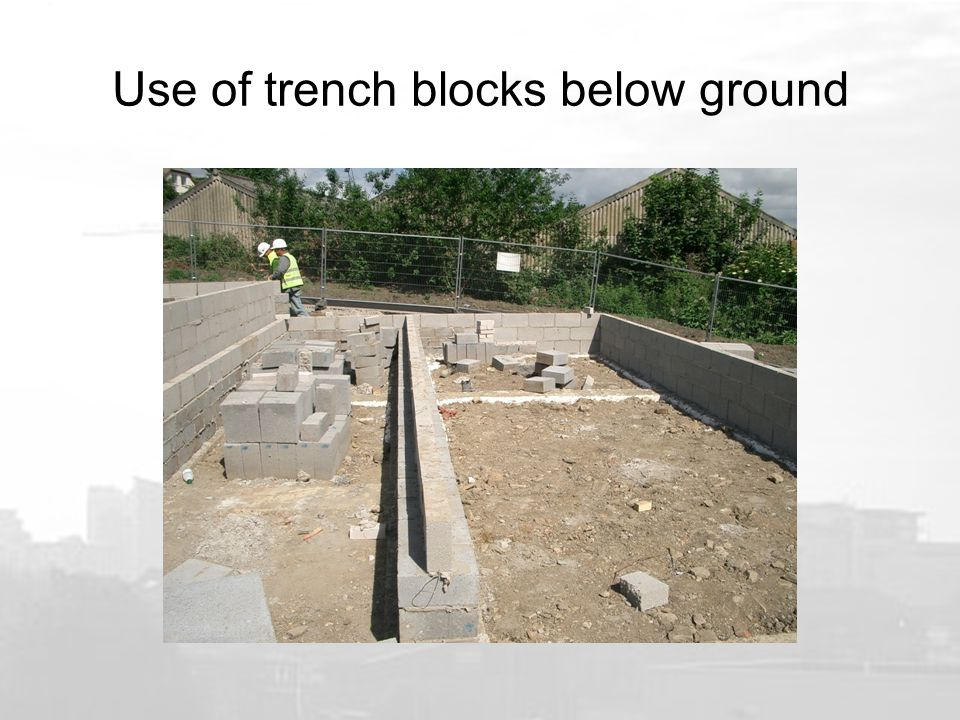Use of trench blocks below ground