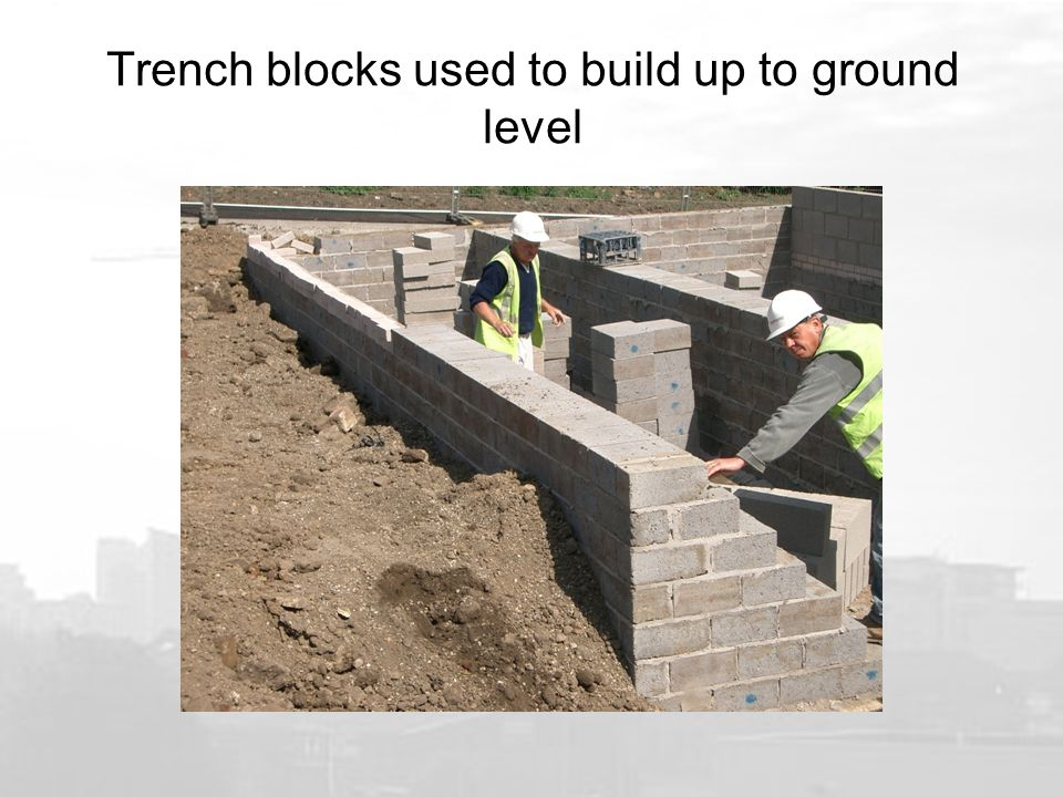 Trench blocks used to build up to ground level