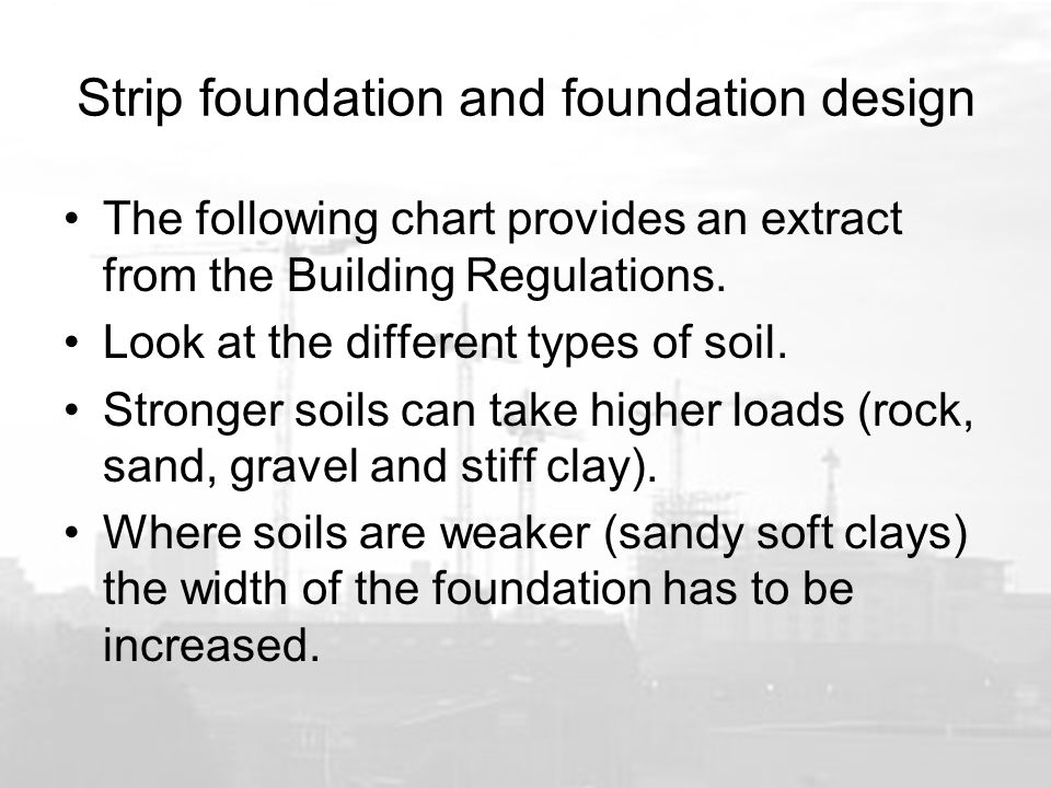 Strip foundation and foundation design The following chart provides an extract from the Building Regulations.