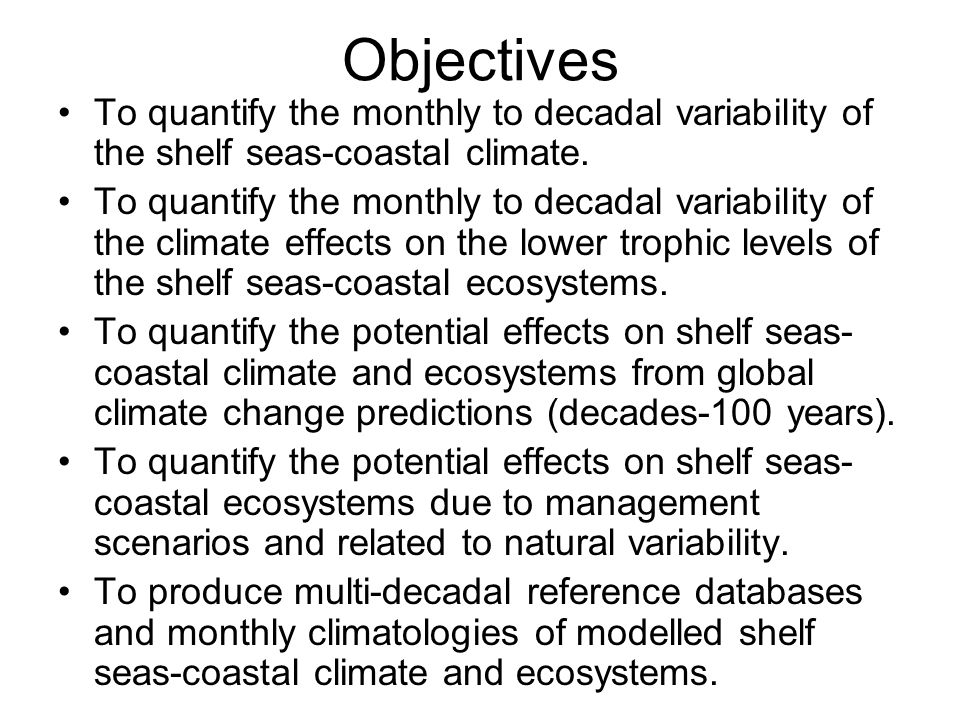 Objectives To quantify the monthly to decadal variability of the shelf seas-coastal climate.