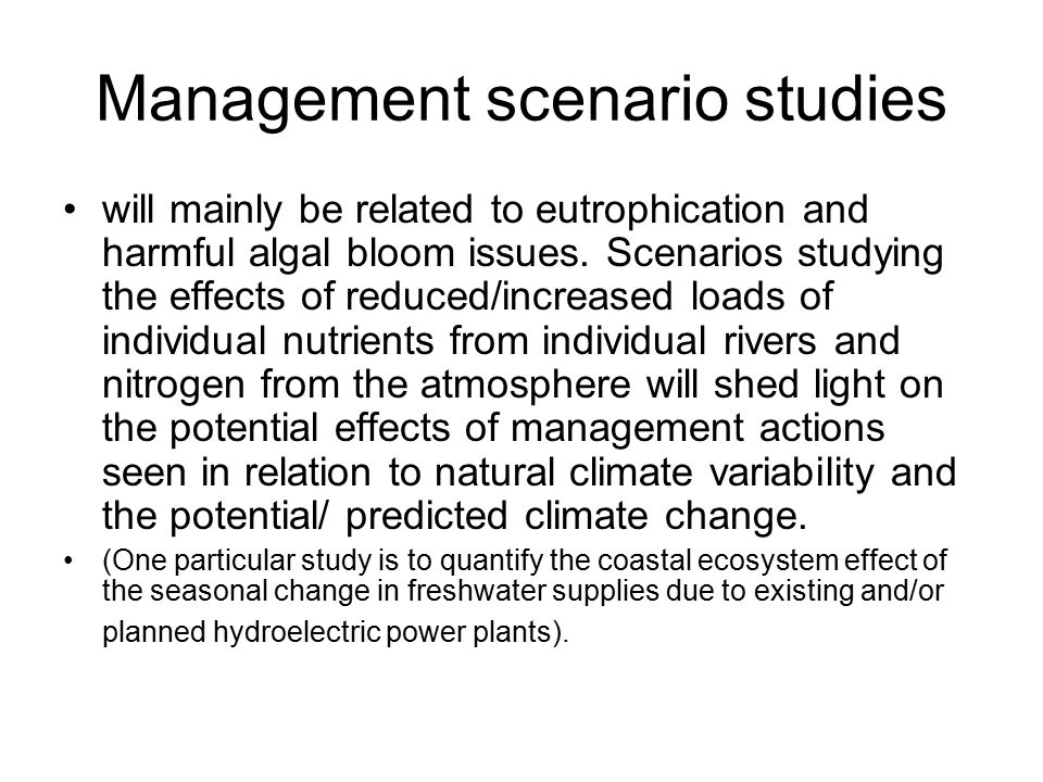 Management scenario studies will mainly be related to eutrophication and harmful algal bloom issues.