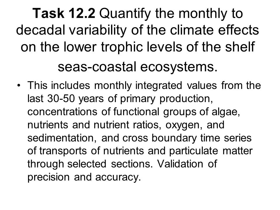 Task 12.2 Quantify the monthly to decadal variability of the climate effects on the lower trophic levels of the shelf seas-coastal ecosystems.