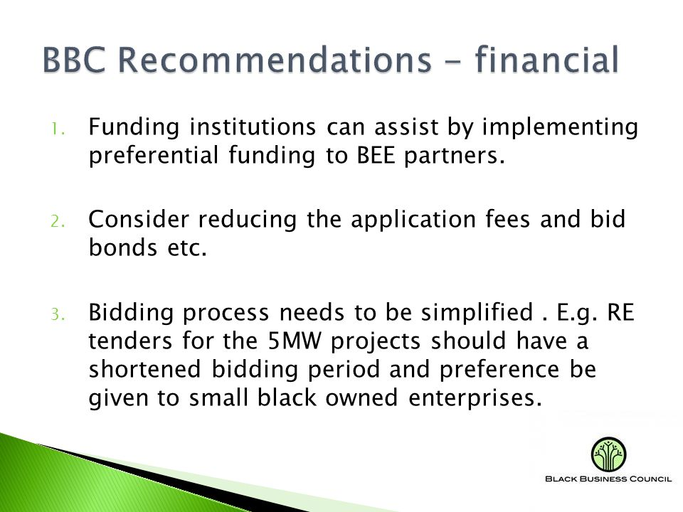1. Funding institutions can assist by implementing preferential funding to BEE partners.