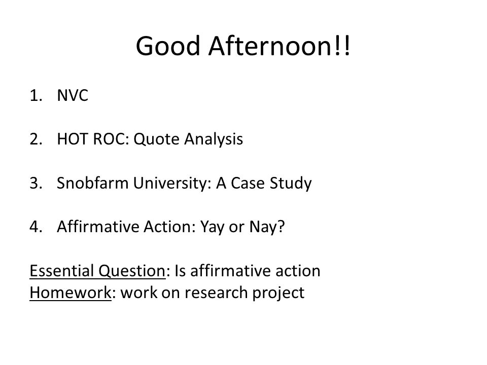 Good Afternoon!! 1 NVC 2 HOT ROC: Quote Analysis 3 Snobfarm