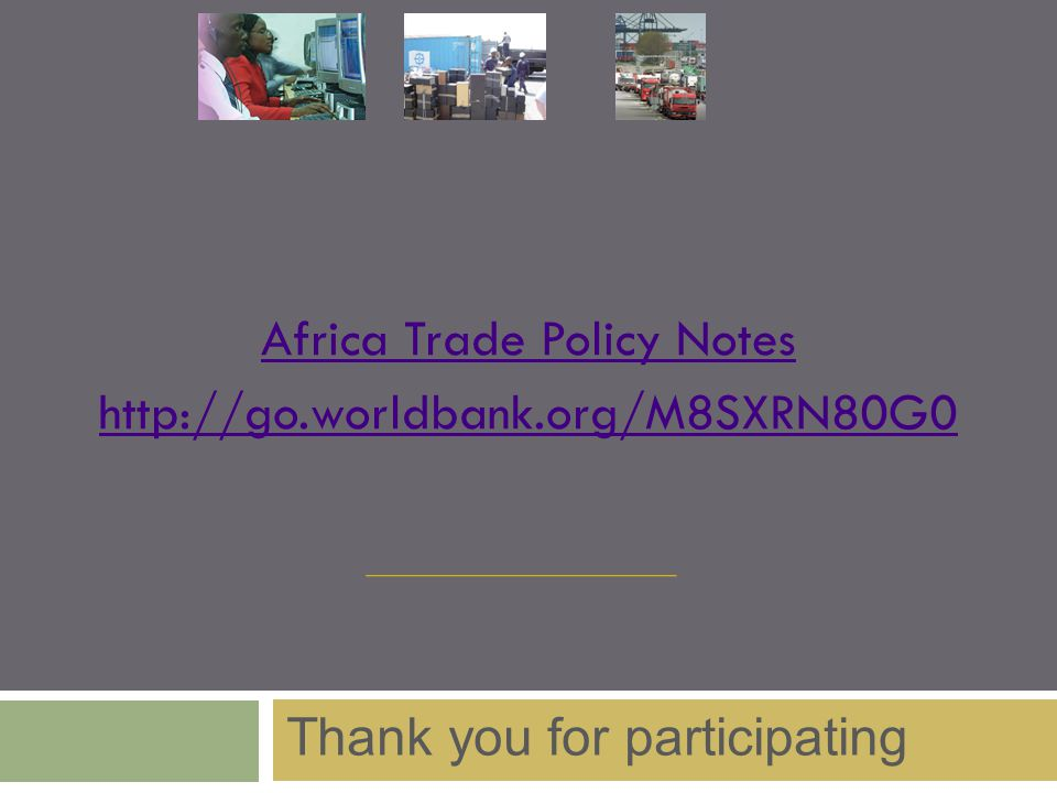 Africa Trade Policy Notes   Thank you for participating