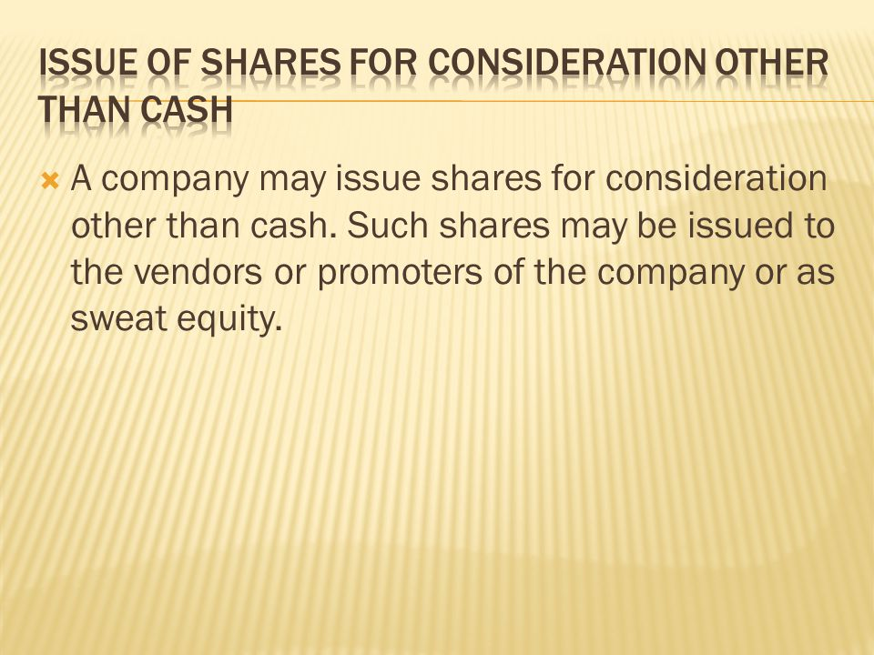  A company may issue shares for consideration other than cash.