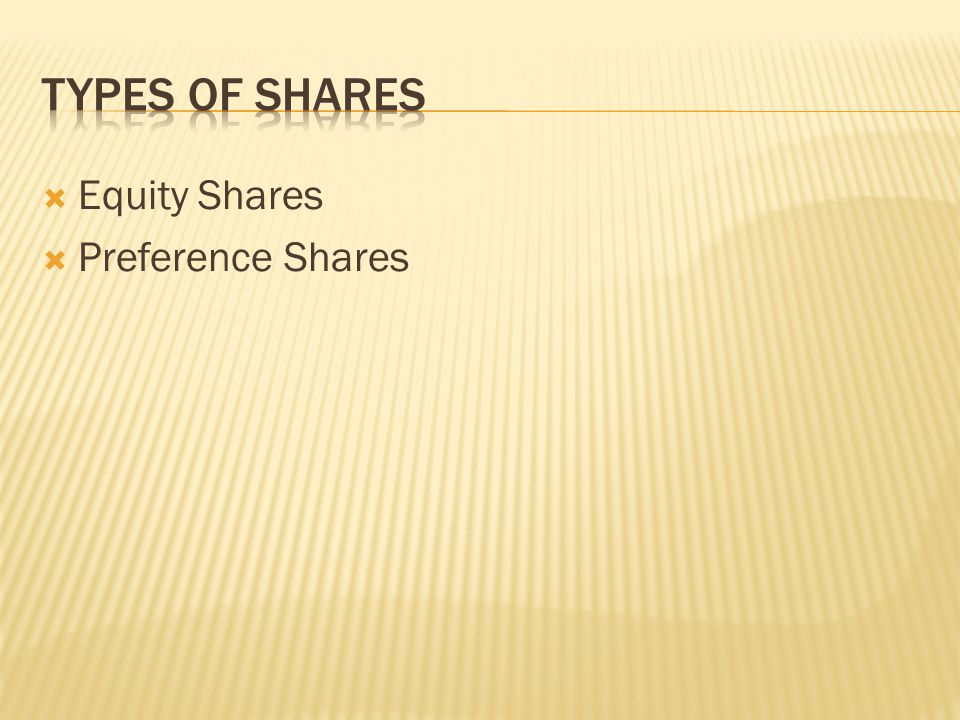  Equity Shares  Preference Shares