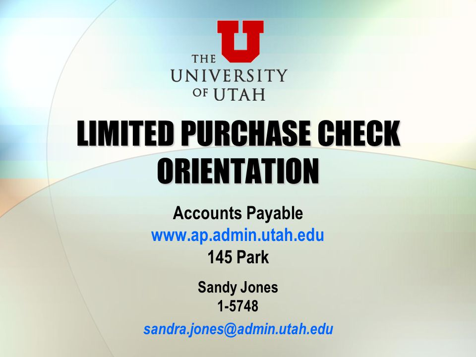 LIMITED PURCHASE CHECK ORIENTATION Accounts Payable 145 Park
